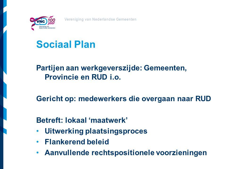 Vereniging van Nederlandse Gemeenten Sociaal Plan Partijen aan werkgeverszijde: Gemeenten, Provincie en RUD i.o. Gericht op: medewerkers die overgaan