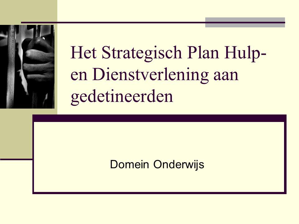 Het Strategisch Plan Hulp- en Dienstverlening aan gedetineerden Domein Onderwijs