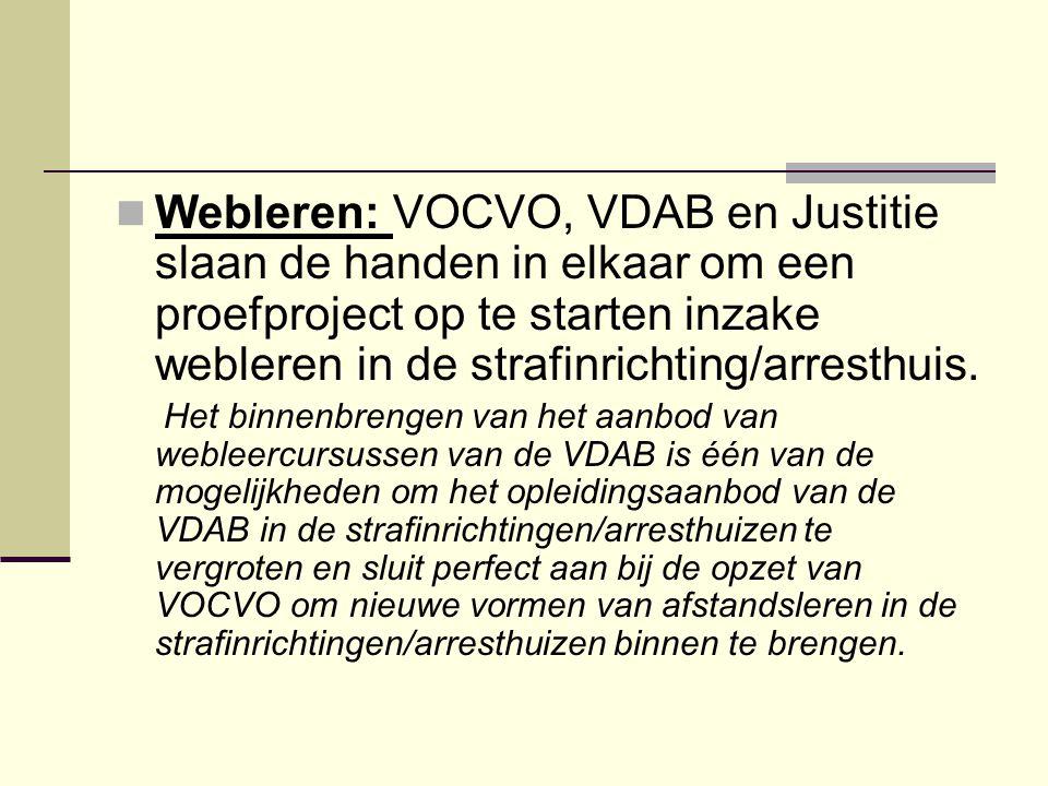 Webleren: VOCVO, VDAB en Justitie slaan de handen in elkaar om een proefproject op te starten inzake webleren in de strafinrichting/arresthuis.