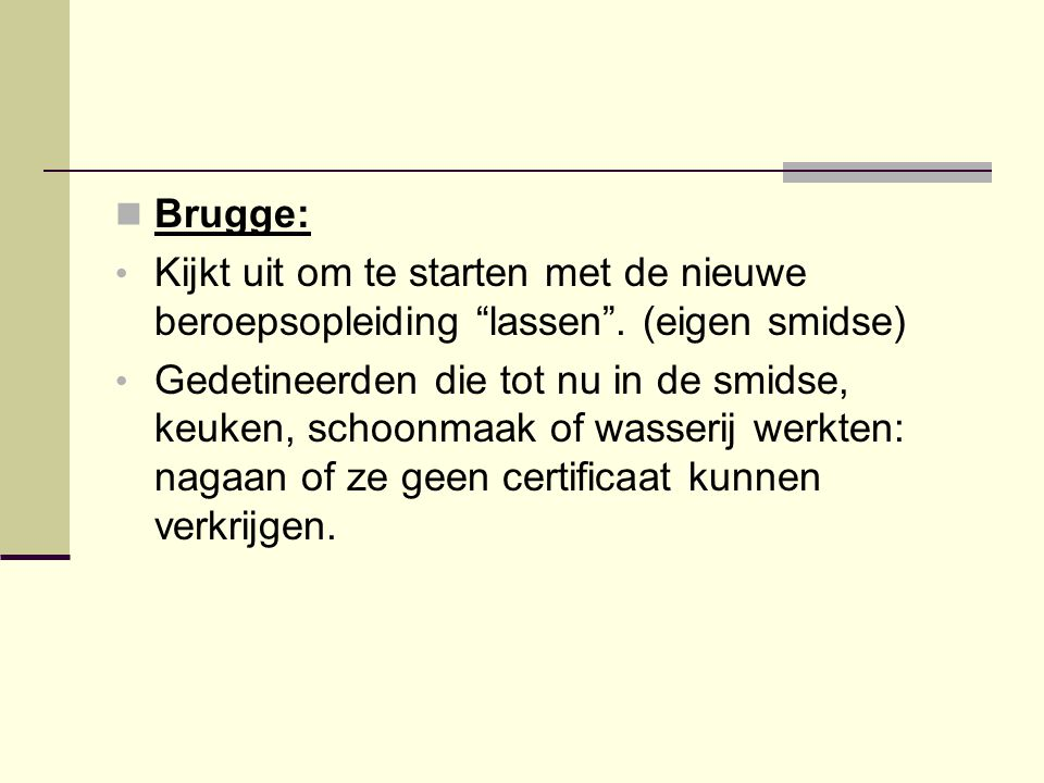 """Brugge: Kijkt uit om te starten met de nieuwe beroepsopleiding """"lassen"""". (eigen smidse) Gedetineerden die tot nu in de smidse, keuken, schoonmaak of w"""
