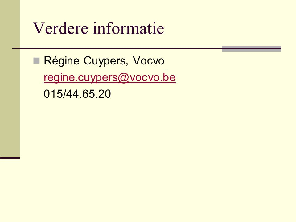 Verdere informatie Régine Cuypers, Vocvo regine.cuypers@vocvo.be 015/44.65.20
