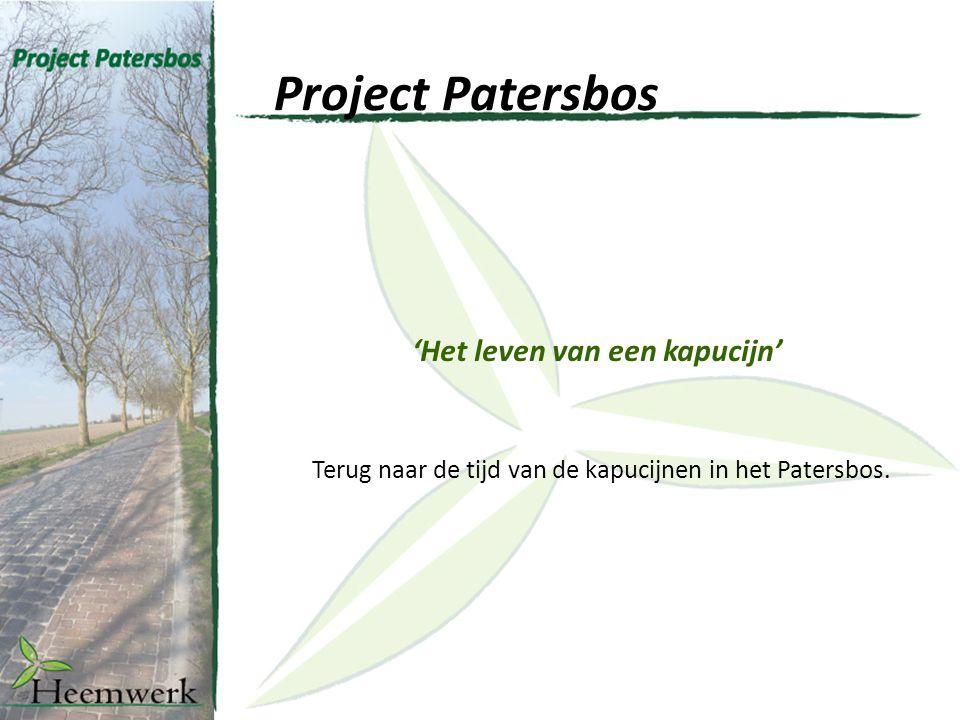 Project Patersbos 'Het leven van een kapucijn' Terug naar de tijd van de kapucijnen in het Patersbos.