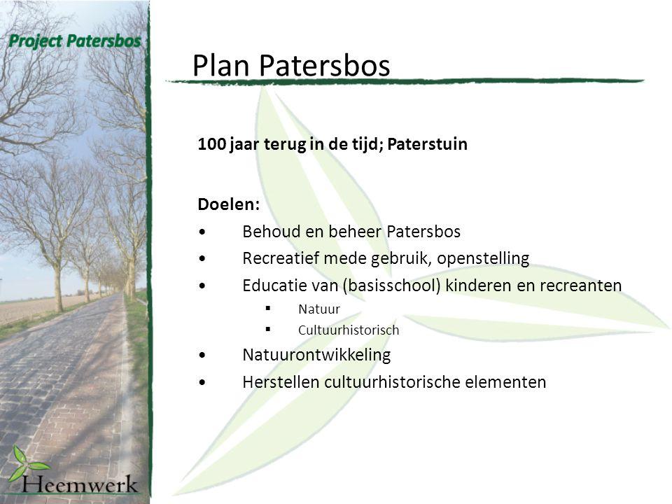 Plan Patersbos 100 jaar terug in de tijd; Paterstuin Doelen: Behoud en beheer Patersbos Recreatief mede gebruik, openstelling Educatie van (basisschoo