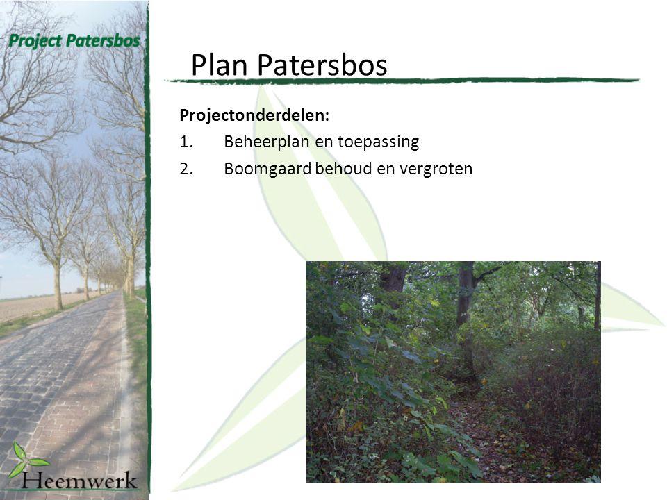 Plan Patersbos Projectonderdelen: 1.Beheerplan en toepassing 2.Boomgaard behoud en vergroten