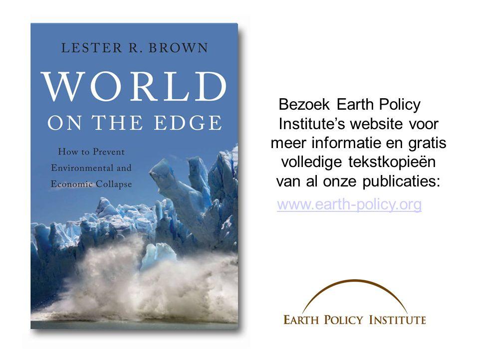 Bezoek Earth Policy Institute's website voor meer informatie en gratis volledige tekstkopieën van al onze publicaties: www.earth-policy.org