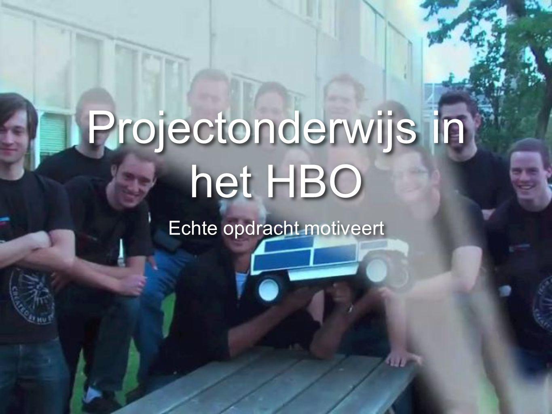 Projectonderwijs in het HBO Echte opdracht motiveert