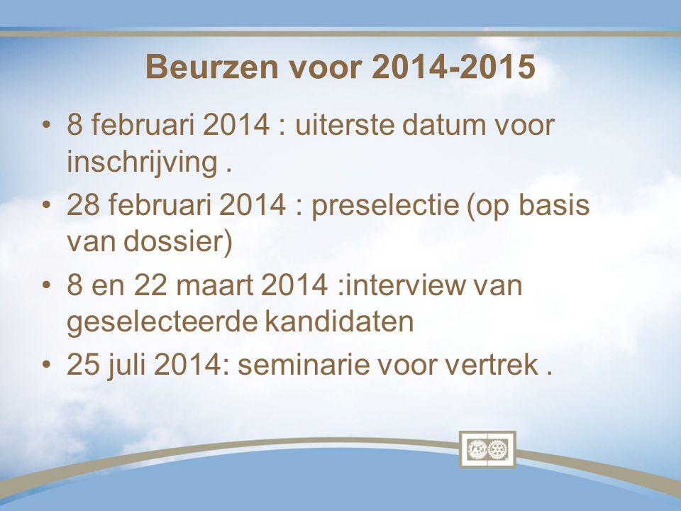 Beurzen voor 2014-2015 8 februari 2014 : uiterste datum voor inschrijving. 28 februari 2014 : preselectie (op basis van dossier) 8 en 22 maart 2014 :i
