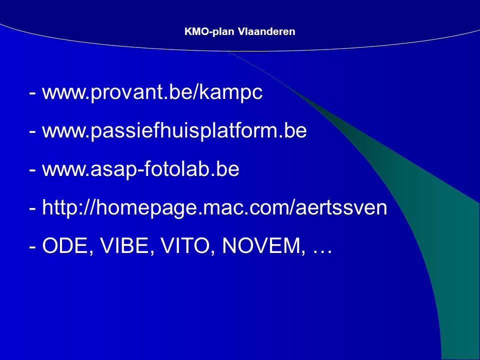 KMO-plan Vlaanderen - www.provant.be/kampc - www.passiefhuisplatform.be - www.asap-fotolab.be - http://homepage.mac.com/aertssven - ODE, VIBE, VITO, NOVEM, …