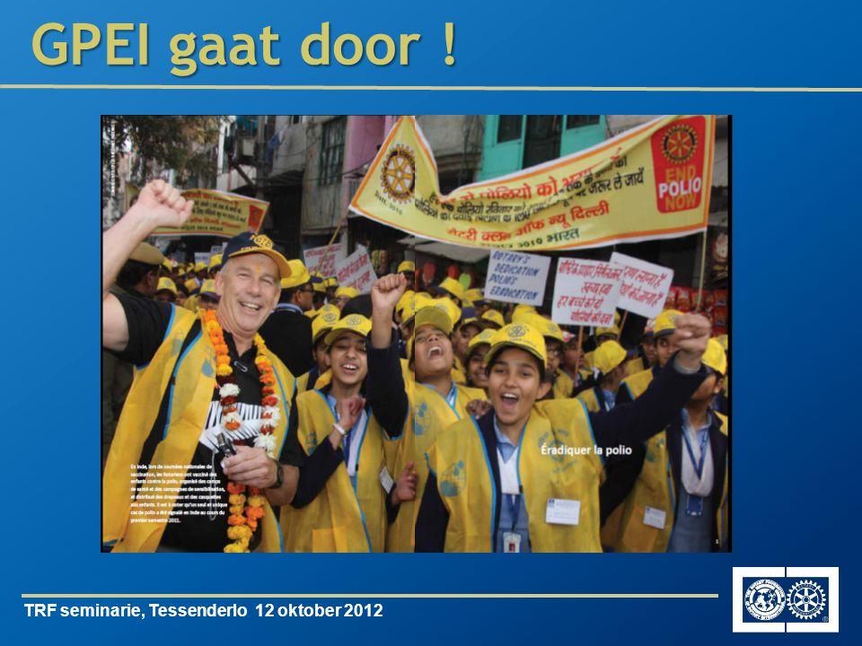 TRF seminarie, Tessenderlo 12 oktober 2012 GPEI gaat door !