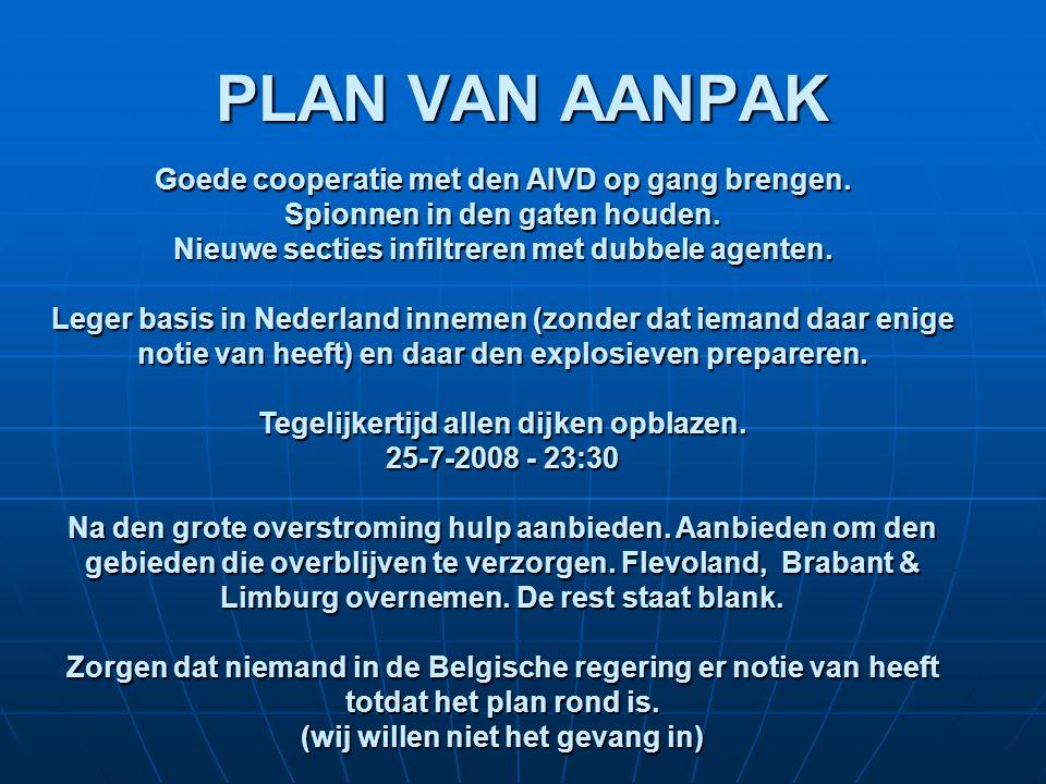 PLAN VAN AANPAK Goede cooperatie met den AIVD op gang brengen.