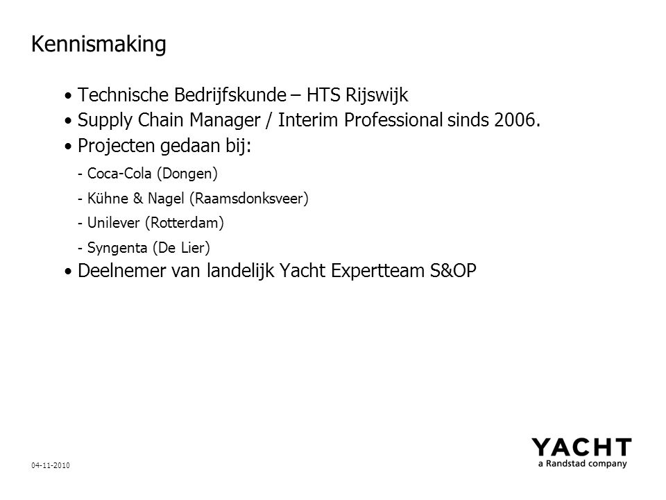 Yacht Expertteams Strategisch voorraadbeheer Europees Aanbesteden Inkoop optimalisatie Warehouse management Process Improvement Sales & Operations Planning 04-11-2010