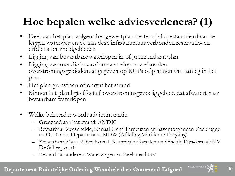 Departement Ruimtelijke Ordening Woonbeleid en Onroerend Erfgoed 10 Hoe bepalen welke adviesverleners.