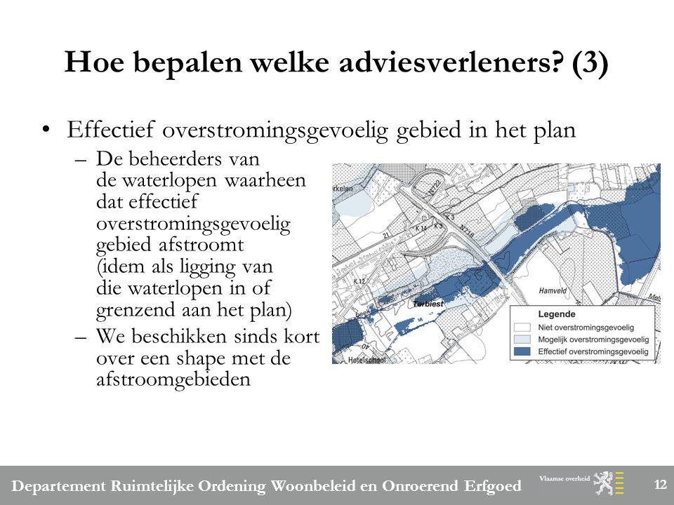 Departement Ruimtelijke Ordening Woonbeleid en Onroerend Erfgoed 12 Hoe bepalen welke adviesverleners.