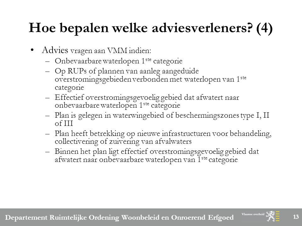 Departement Ruimtelijke Ordening Woonbeleid en Onroerend Erfgoed 13 Hoe bepalen welke adviesverleners.