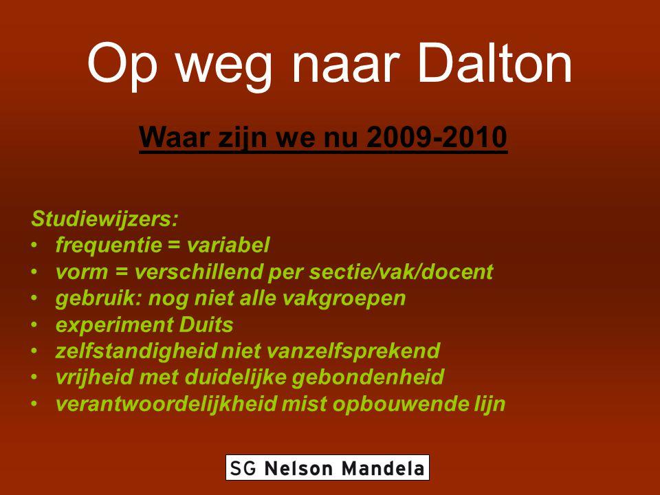 Op weg naar Dalton Het Dalton Laboratory Plan Naam: Maandcontract Basis Leerjaar 1 Klas: Weekcontract Thema: Dagtaak Wiskunde: Talen: Nederla nds Engels Frans Duits Science: Natuurk unde
