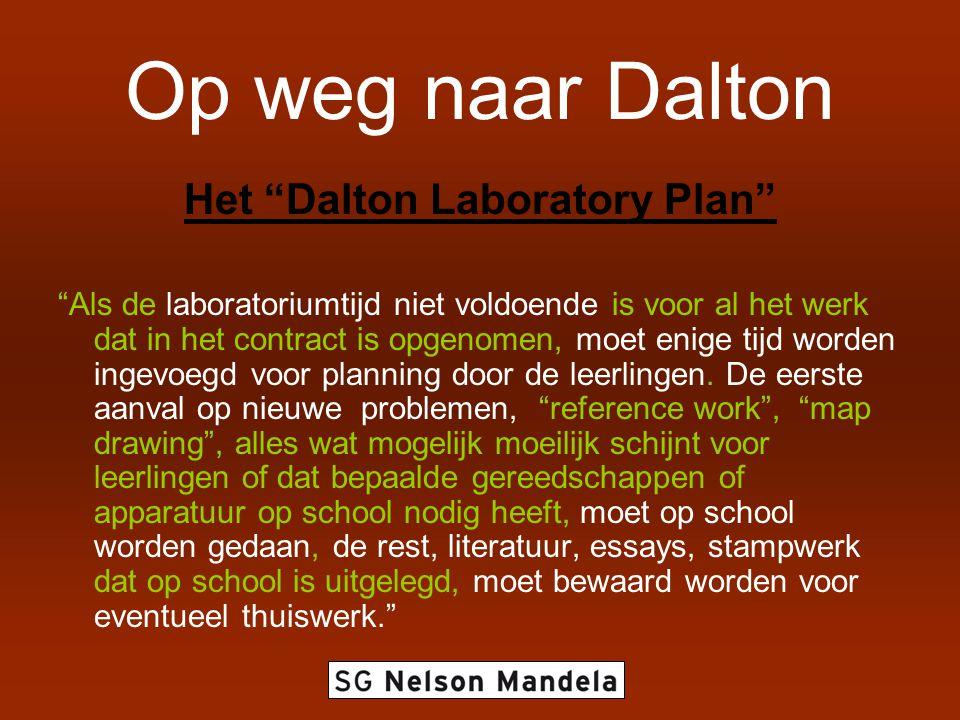 """Het """"Dalton Laboratory Plan"""" """"Als de laboratoriumtijd niet voldoende is voor al het werk dat in het contract is opgenomen, moet enige tijd worden inge"""