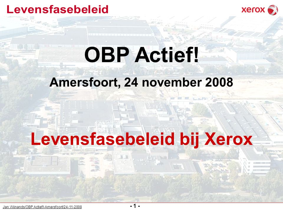 Jan Wijnands/OBP Actief!-Amersfoort/24-11-2008 De visie van Xerox is helping people find better ways to do great work , door (markt)leider te zijn op het vlak van document technologie, producten en diensten, die de werkprocessen bij klanten verbeteren en daarmee bijdragen aan verbetering van hun resultaat Xerox is een hoog technologie en service organisatie met een omzet van ruim $17 miljard Xerox ontwikkelt innovatieve technologieën, producten en oplossingen waar klanten op kunnen vertrouwen en hun eigen resultaten mee kunnen verbeteren.