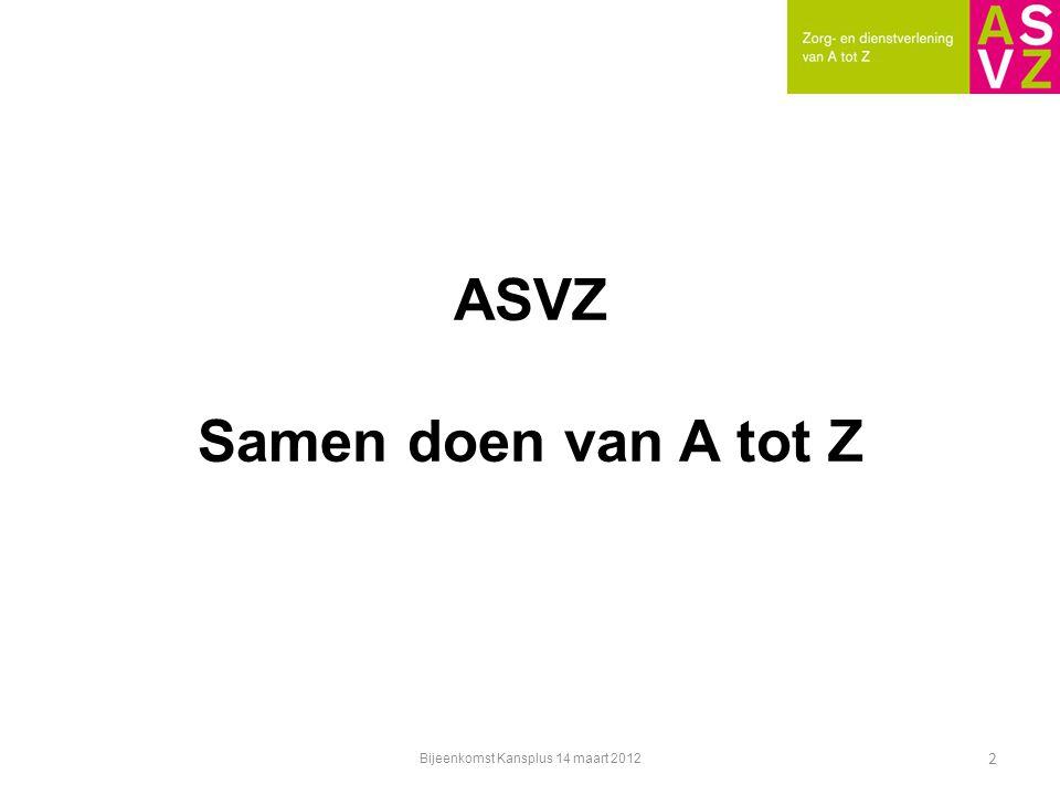 ASVZ Samen doen van A tot Z 2 Bijeenkomst Kansplus 14 maart 2012