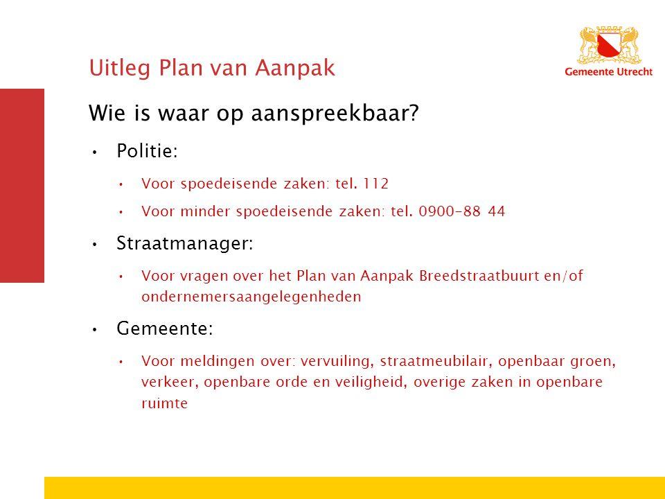 Uitleg Plan van Aanpak Wie is waar op aanspreekbaar.