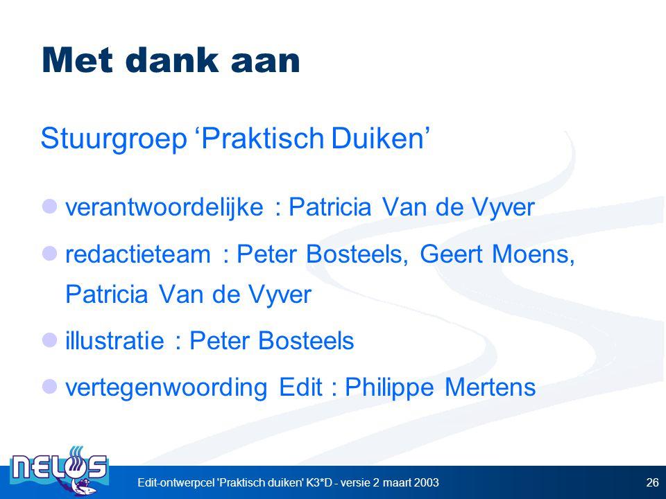 Edit-ontwerpcel 'Praktisch duiken' K3*D - versie 2 maart 200326 Met dank aan Stuurgroep 'Praktisch Duiken' verantwoordelijke : Patricia Van de Vyver r