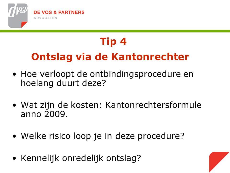 Tip 4 Ontslag via de Kantonrechter Hoe verloopt de ontbindingsprocedure en hoelang duurt deze.