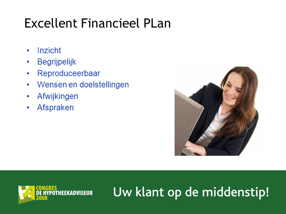 Excellent Financieel PLan Inzicht Begrijpelijk Reproduceerbaar Wensen en doelstellingen Afwijkingen Afspraken