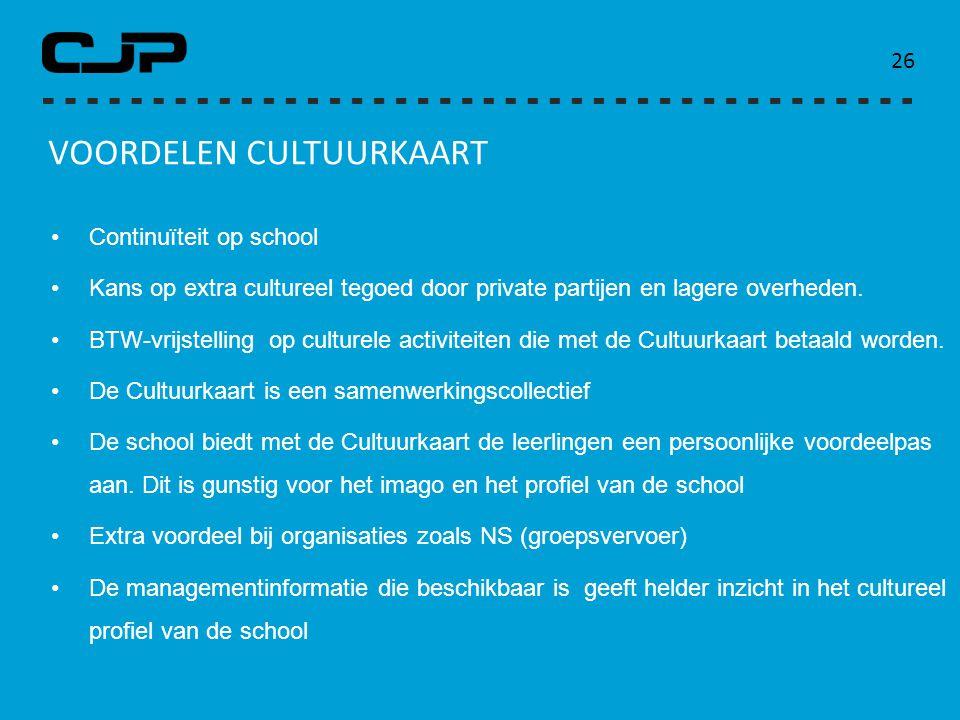 26 Continuïteit op school Kans op extra cultureel tegoed door private partijen en lagere overheden. BTW-vrijstelling op culturele activiteiten die met