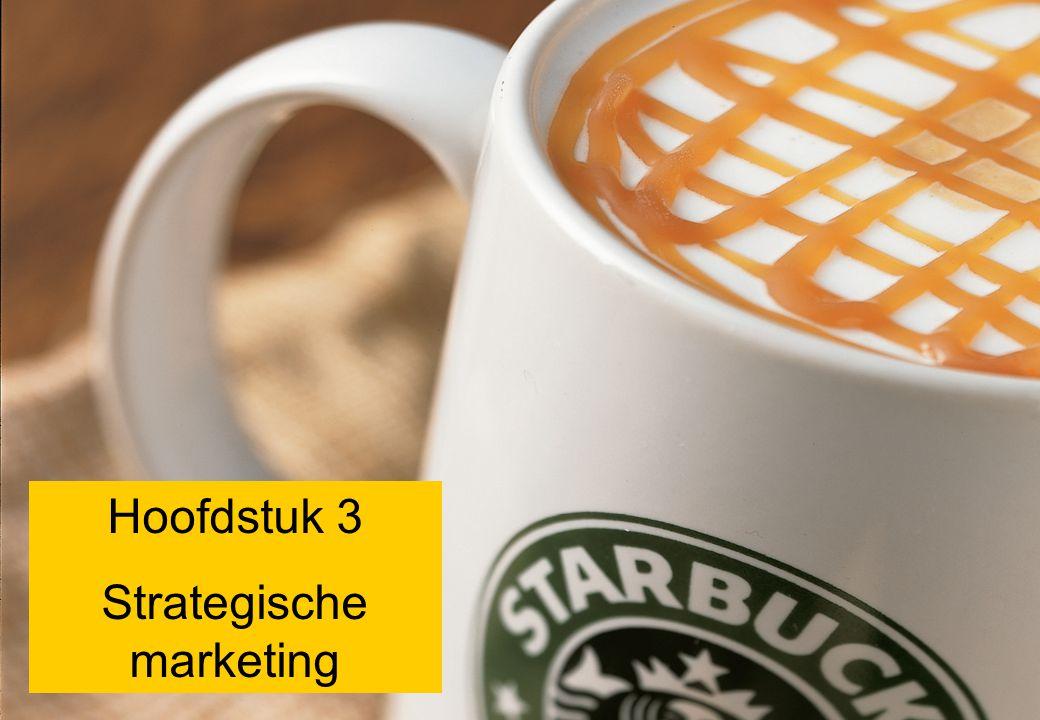 Hoofdstuk 3 Strategische marketing Hoofdstuk 3 Strategische marketing