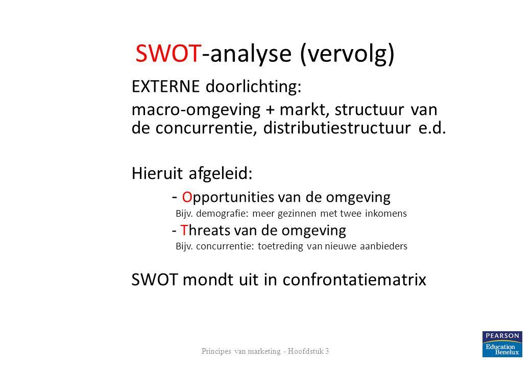 SWOT-analyse (vervolg) EXTERNE doorlichting: macro-omgeving + markt, structuur van de concurrentie, distributiestructuur e.d. Hieruit afgeleid: - Oppo