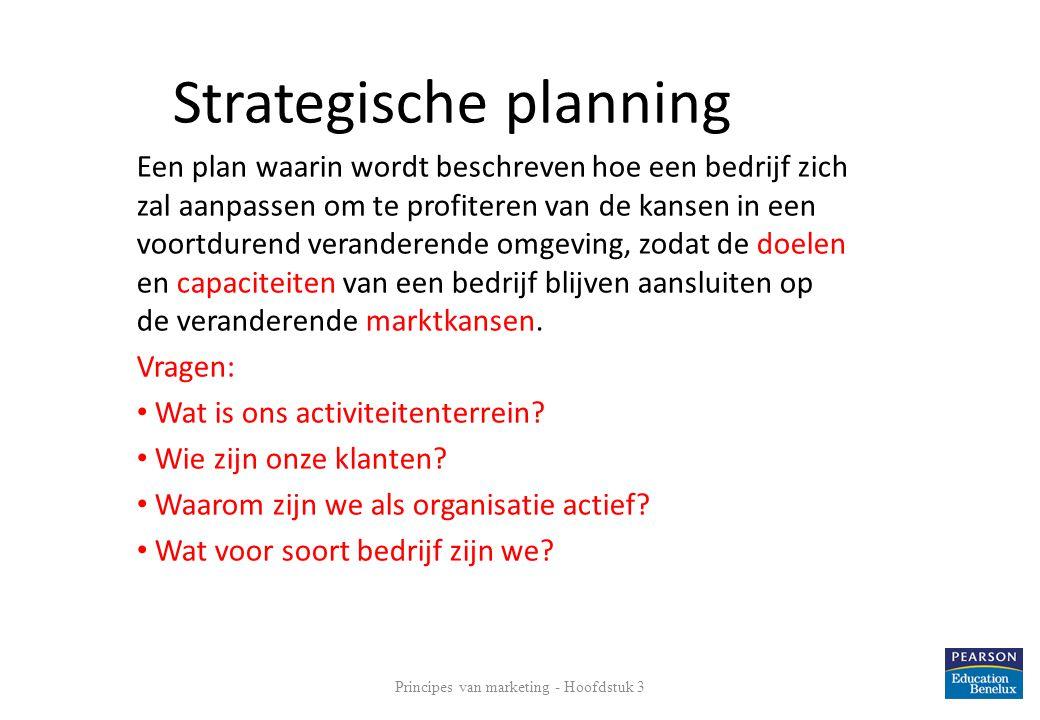 4 Strategische planning Een plan waarin wordt beschreven hoe een bedrijf zich zal aanpassen om te profiteren van de kansen in een voortdurend verander