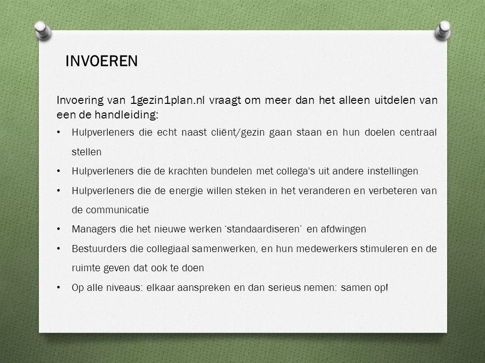 Invoering van 1gezin1plan.nl vraagt om meer dan het alleen uitdelen van een de handleiding: Hulpverleners die echt naast cliënt/gezin gaan staan en hu