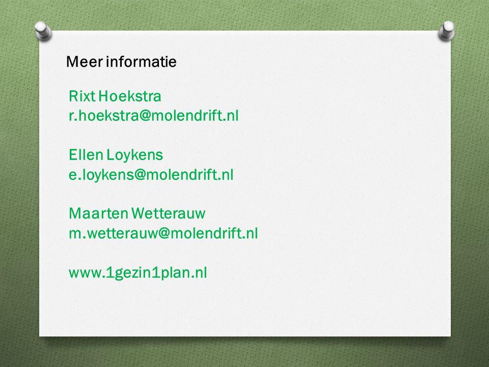 Meer informatie Rixt Hoekstra r.hoekstra@molendrift.nl Ellen Loykens e.loykens@molendrift.nl Maarten Wetterauw m.wetterauw@molendrift.nl www.1gezin1pl
