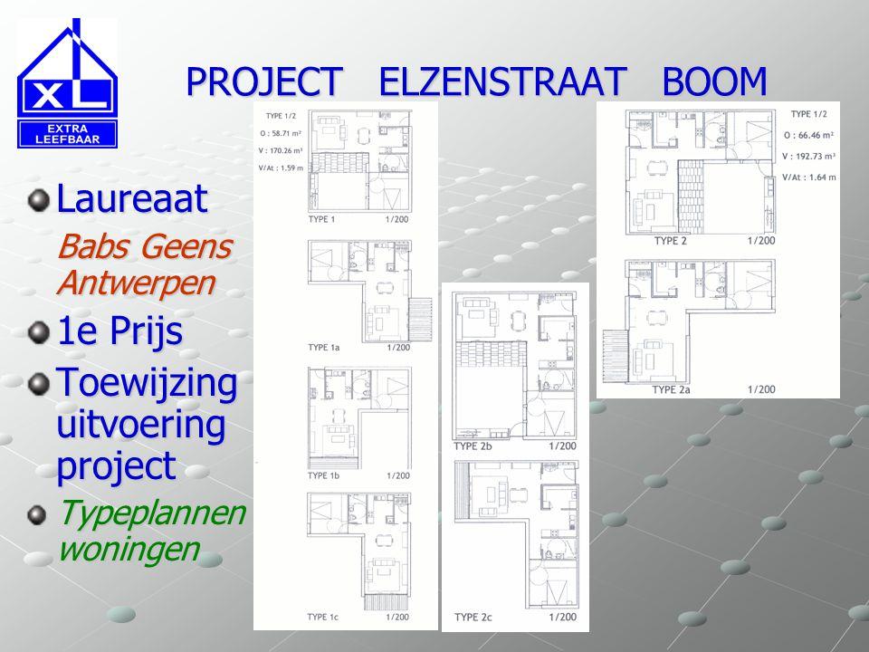 PROJECT ELZENSTRAAT BOOM PROJECT ELZENSTRAAT BOOM Laureaat Babs Geens Antwerpen 1e Prijs Toewijzing uitvoering project Typeplannen woningen