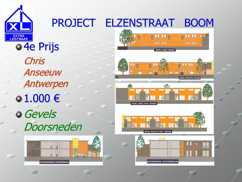 PROJECT ELZENSTRAAT BOOM PROJECT ELZENSTRAAT BOOM 3e Prijs Luc Verbeeck Boom 1.750 € Inplanting Aanzichten