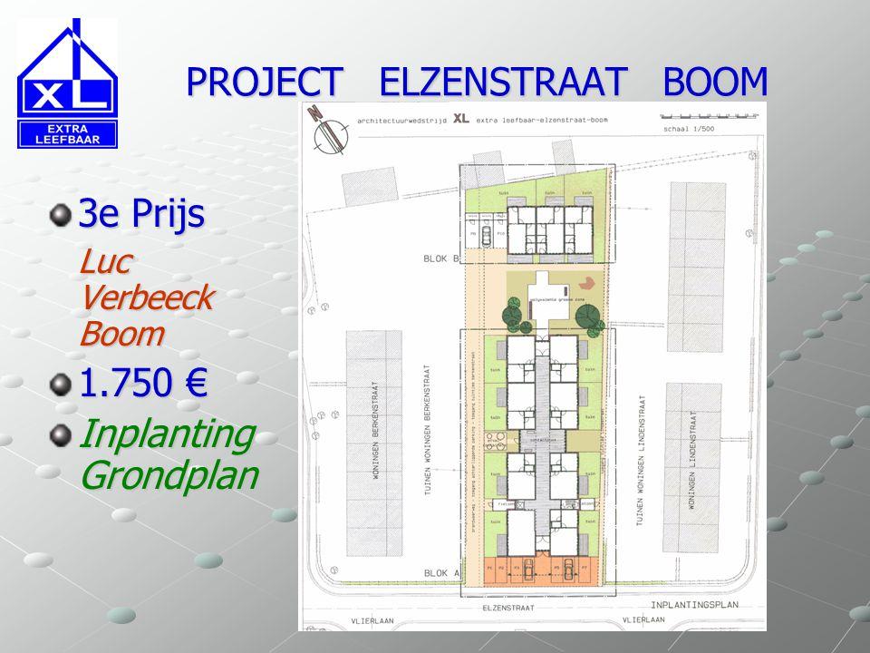 PROJECT ELZENSTRAAT BOOM PROJECT ELZENSTRAAT BOOM 3e Prijs Luc Verbeeck Boom 1.750 € Inplanting Grondplan
