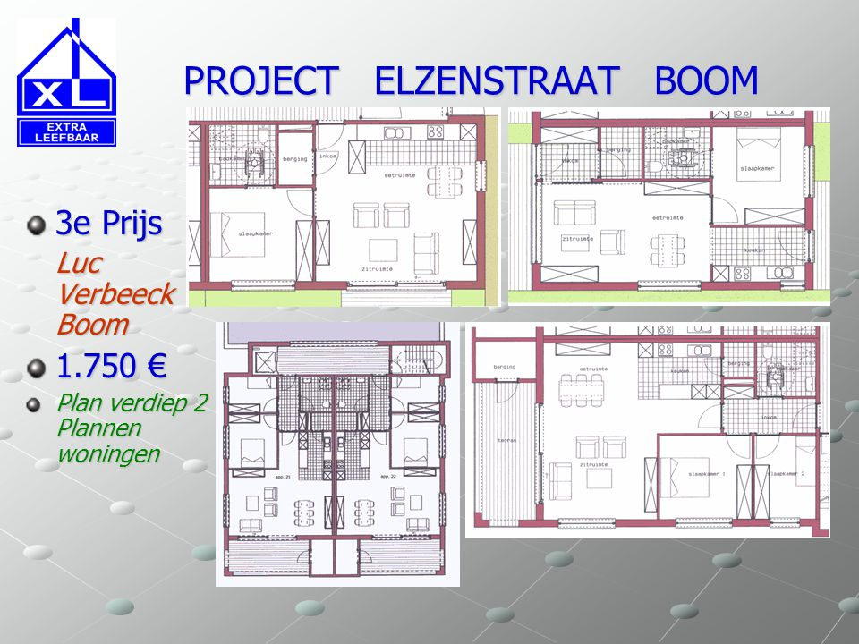 PROJECT ELZENSTRAAT BOOM PROJECT ELZENSTRAAT BOOM 3e Prijs Luc Verbeeck Boom 1.750 € Plan verdiep 2 Plannen woningen