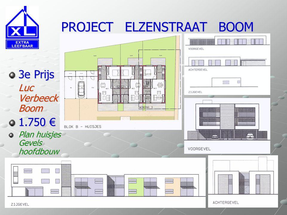 PROJECT ELZENSTRAAT BOOM PROJECT ELZENSTRAAT BOOM 3e Prijs Luc Verbeeck Boom 1.750 € Plan huisjes Gevels hoofdbouw