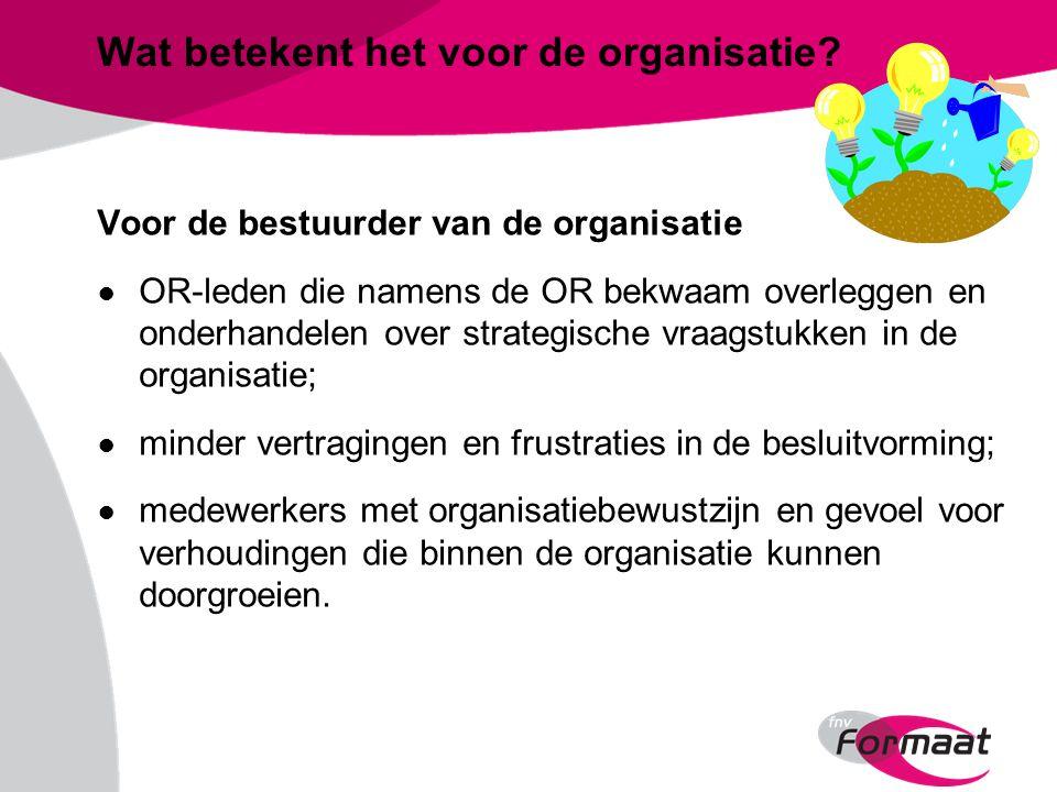 Wat betekent het voor de organisatie.