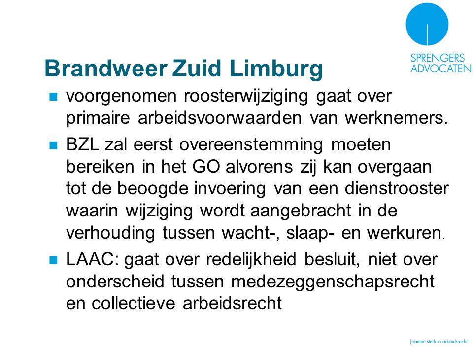 Brandweer Zuid Limburg voorgenomen roosterwijziging gaat over primaire arbeidsvoorwaarden van werknemers. BZL zal eerst overeenstemming moeten bereike