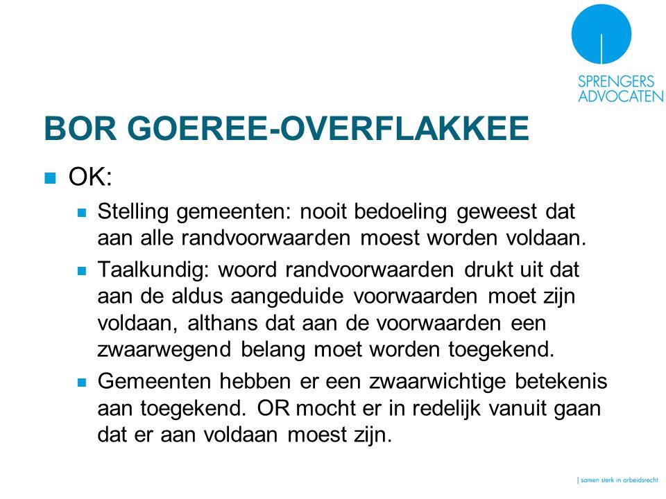BOR GOEREE-OVERFLAKKEE OK: Stelling gemeenten: nooit bedoeling geweest dat aan alle randvoorwaarden moest worden voldaan. Taalkundig: woord randvoorwa