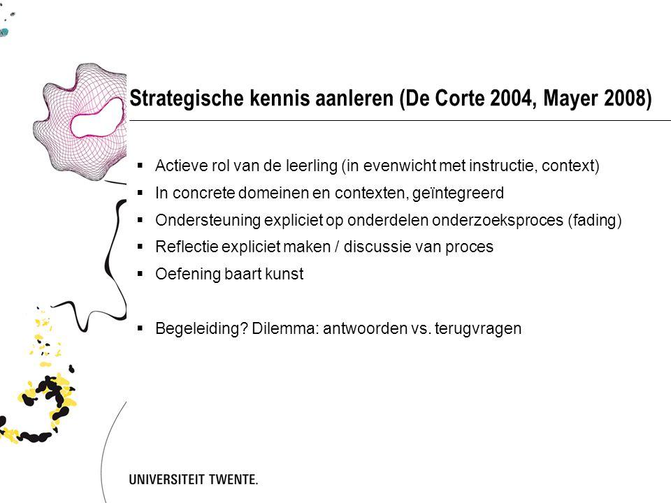 Strategische kennis aanleren (De Corte 2004, Mayer 2008)  Actieve rol van de leerling (in evenwicht met instructie, context)  In concrete domeinen e
