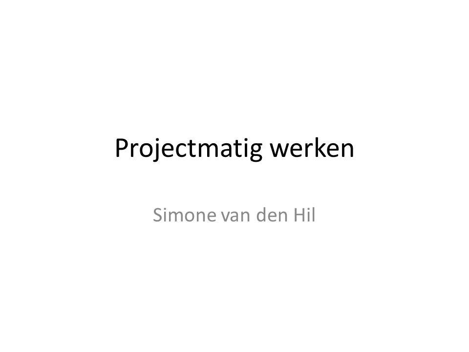 Projectmatig werken waarom??.