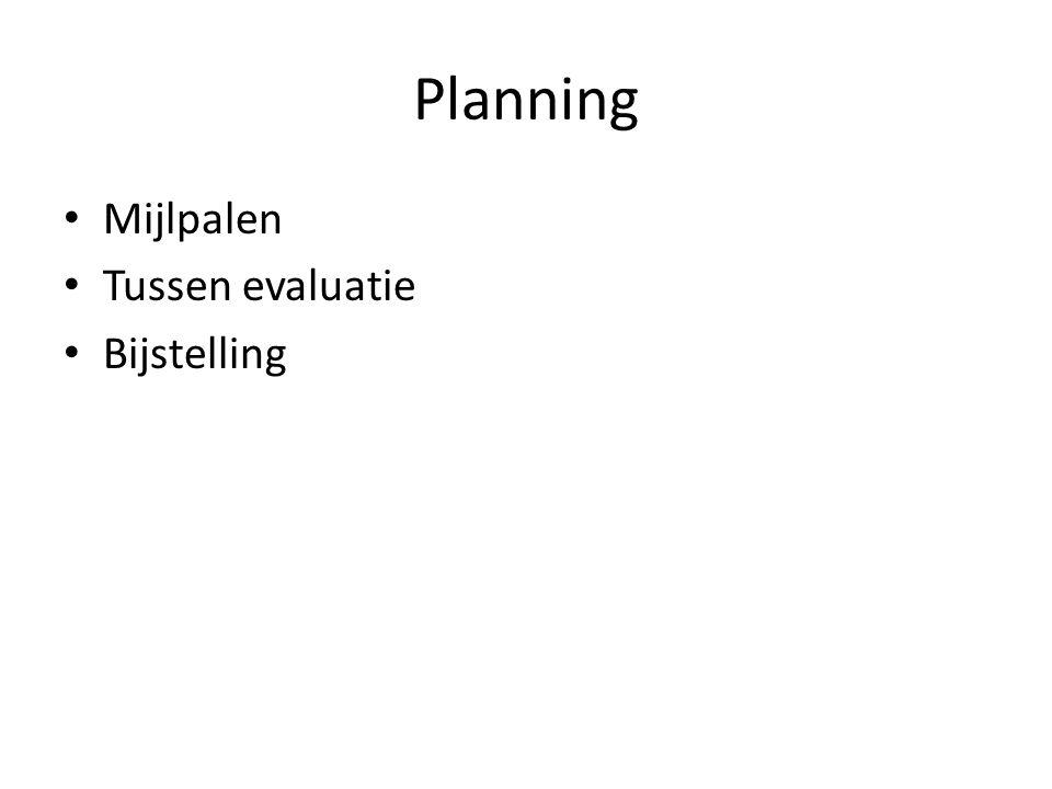 Planning Mijlpalen Tussen evaluatie Bijstelling