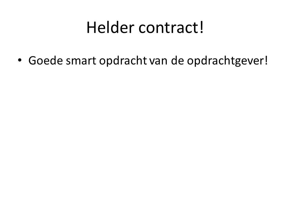 Helder contract! Goede smart opdracht van de opdrachtgever!