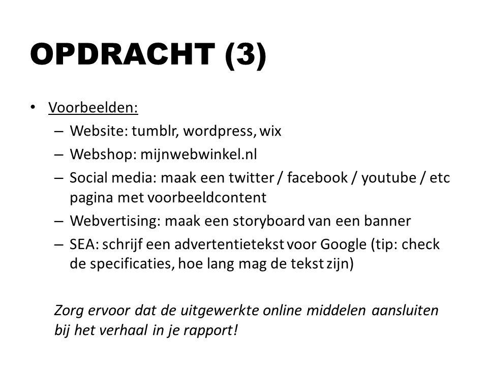 Voorbeelden: – Website: tumblr, wordpress, wix – Webshop: mijnwebwinkel.nl – Social media: maak een twitter / facebook / youtube / etc pagina met voor