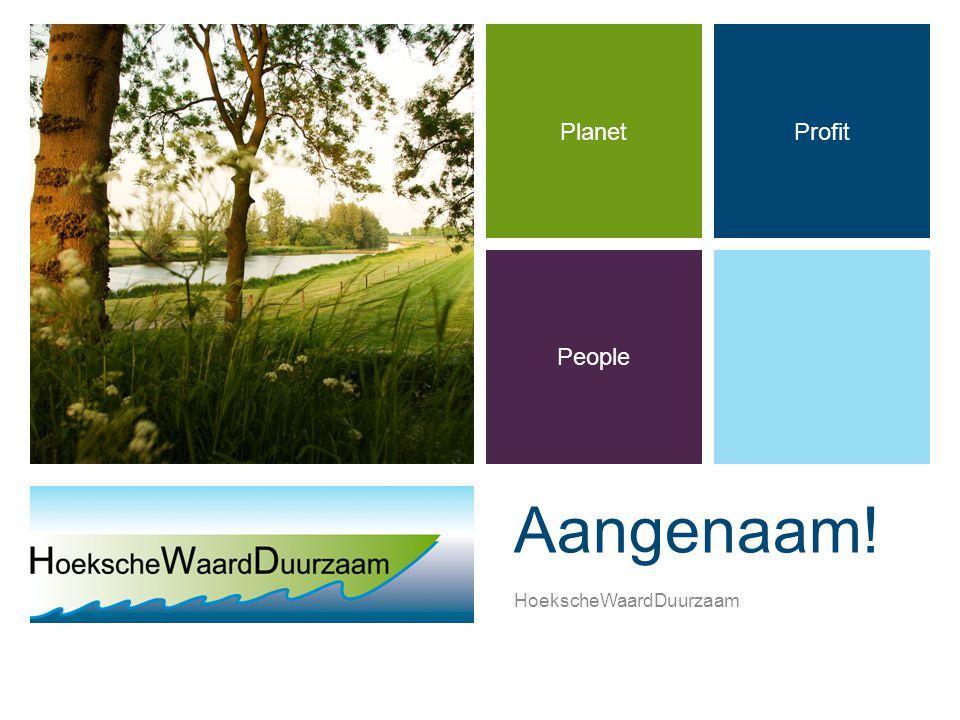 Profit People Planet Aangenaam! HoekscheWaardDuurzaam