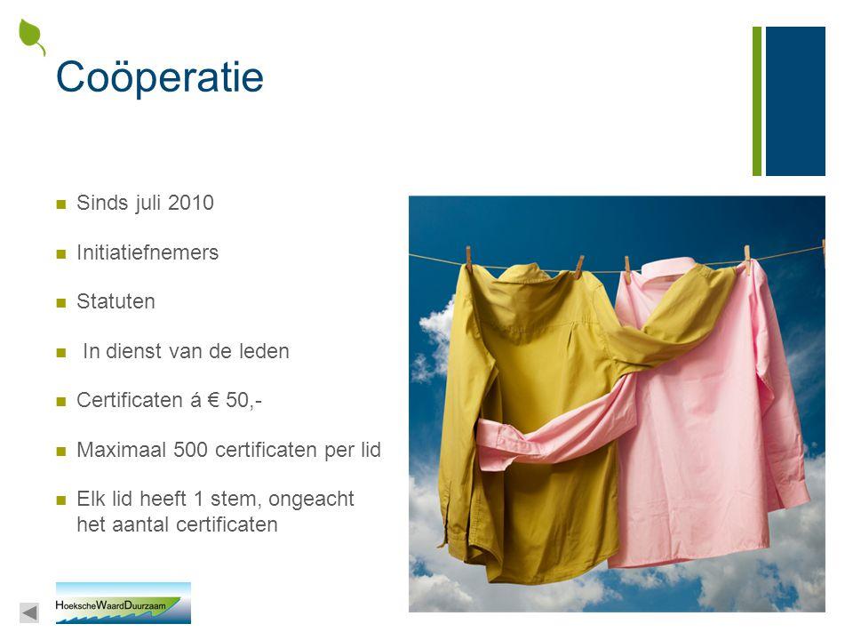 Coöperatie Sinds juli 2010 Initiatiefnemers Statuten In dienst van de leden Certificaten á € 50,- Maximaal 500 certificaten per lid Elk lid heeft 1 st