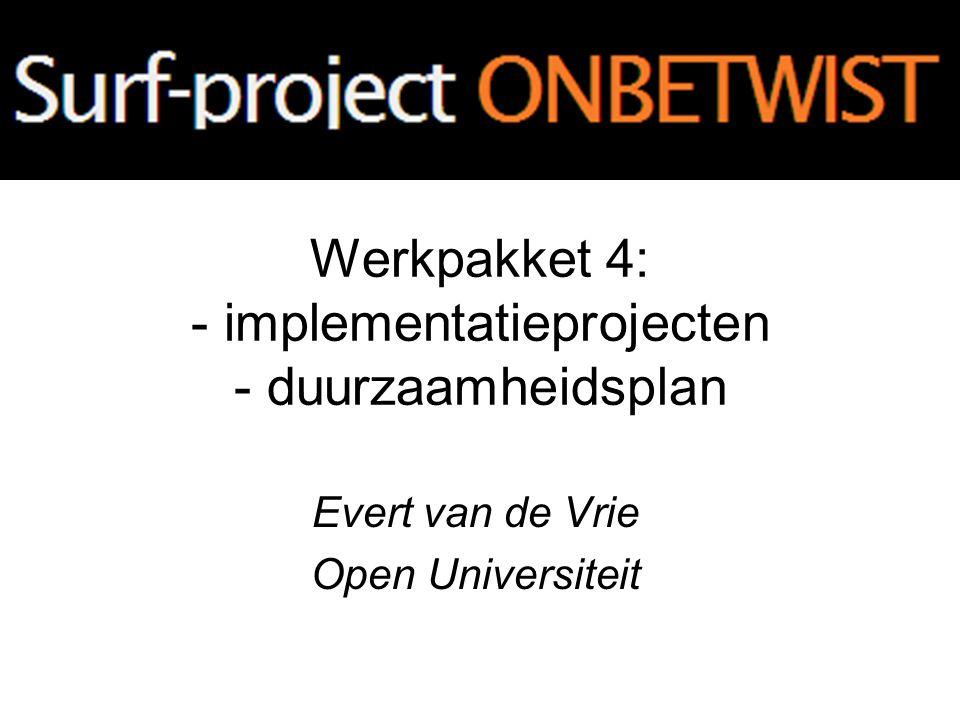 Werkpakket 4: - implementatieprojecten - duurzaamheidsplan Evert van de Vrie Open Universiteit