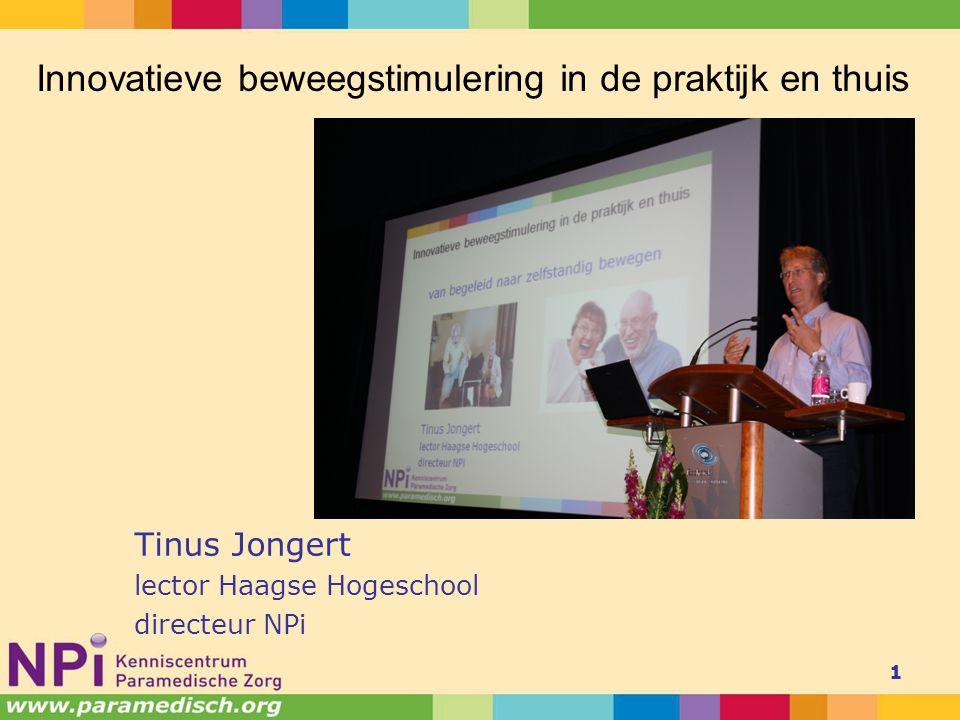 Tinus Jongert lector Haagse Hogeschool directeur NPi 1 Innovatieve beweegstimulering in de praktijk en thuis
