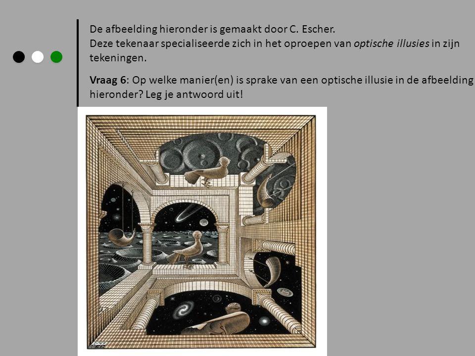De afbeelding hieronder is gemaakt door C. Escher. Deze tekenaar specialiseerde zich in het oproepen van optische illusies in zijn tekeningen. Vraag 6